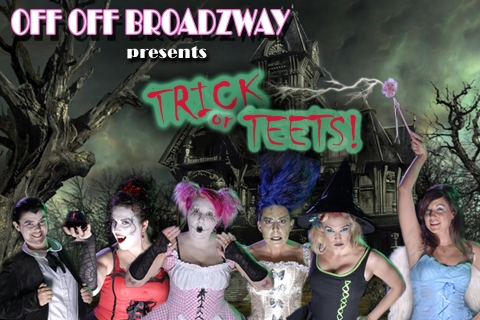 Off Off Broadzway presents Trick or Teets!
